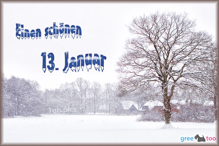 Einen Schoenen 13 Januar Bild - 1gb.pics