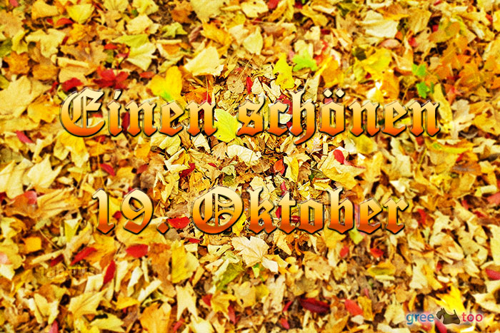 Einen Schoenen 19 Oktober Bild - 1gb.pics