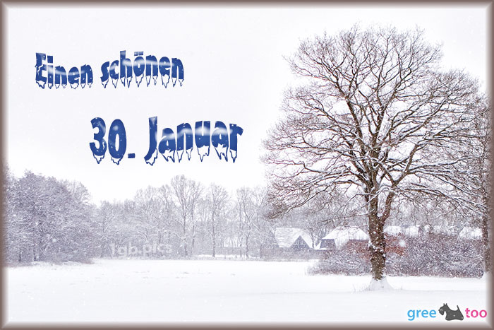 Einen Schoenen 30 Januar Bild - 1gb.pics