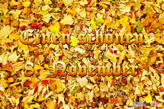 Einen Schoenen 8 November Bild - 1gb.pics