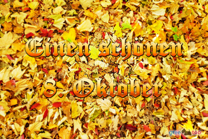Einen Schoenen 8 Oktober Bild - 1gb.pics